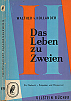 Das Leben zu Zweien : ein Ehebuch by Walther…