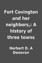 Fort Covington and her neighbors,: A history…