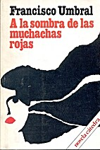 A la sombra de las muchachas rojas: Cronicas…