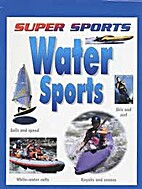 Water Sports (Super Sports) by David…