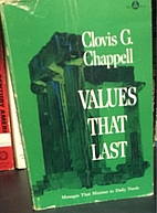 Values that last by Clovis Gillham Chappell