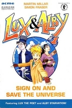 Lux & Alby Sign On And Save The Universe…