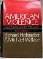 American Violence; A Documentary History, by…