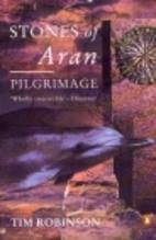 Stones of Aran: Pilgrimage by Tim Robinson