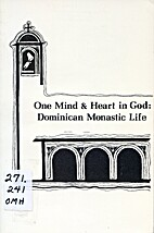 One mind & heart in God : Dominican monastic…