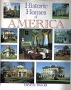Historic Homes of America by Ernest Wood