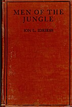 Men of the jungle by Ion L. Idriess