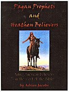Pagan Prophets and Heathen Believers by…
