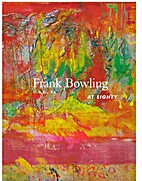 Frank Bowling at Eighty by Jim Hunter