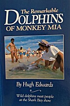 THE REMARKABLE DOLPHINS OF MONKEY MIA: Where…