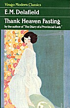 Thank Heaven Fasting by E L Delafield