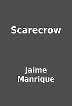 Scarecrow by Jaime Manrique