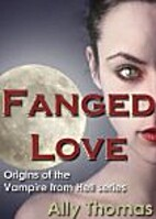 Fanged Love (The Vampire from Hell, #0.5) by…