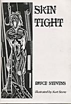 Skin Tight by Bryce Stevens