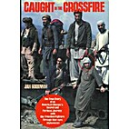 Caught in the Crossfire by Jan Goodwin