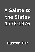 A Salute to the States 1776-1976 by Buxton…