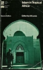 Islam in Tropical Africa by I. M. Lewis
