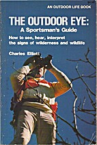 The outdoor eye: A sportsman's guide : how…