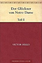 Der Glöckner von Notre Dame. Teil II by…