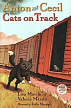 Anton and Cecil - Cats on Track by Lisa…