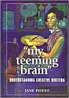 My teeming brain : understanding creative…