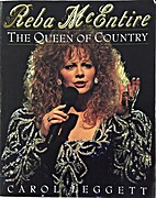 Reba McEntire: The Queen of Country by Carol…