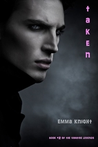 Taken (The Vampire Legends, #2) by Emma…