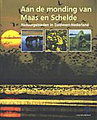 Aan de monding van Maas en Schelde…