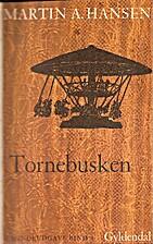 Tornebusken by Martin A. Hansen