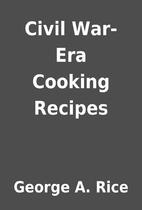 Civil War-Era Cooking Recipes by George A.…