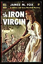 THE IRON VIRGIN by James M. Fox