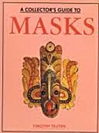 Collector's Guide to Masks by Timothy Teuten