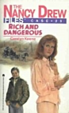 Rich and Dangerous (Nancy Drew Casefiles,…