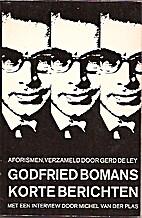 Korte berichten, aforismen by Godfried…