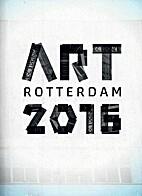 Art Rotterdam 2016 ~ catalogus Art Week…