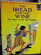 The Bread and the Wine (The Story of the…