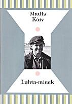 Luhta-minek by Madis Kõiv