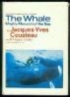 The Whale: Mighty Monarch of the Sea by…