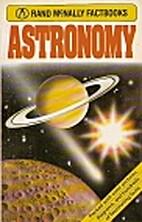 Astronomy (Rand McNally factbooks) by John…