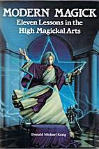Modern Magick by Donald Michael Kraig