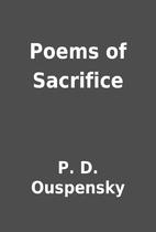 Poems of Sacrifice by P. D. Ouspensky