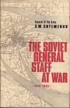 The Soviet general staff at war, 1941-1945…