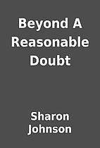 Beyond A Reasonable Doubt by Sharon Johnson