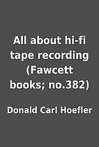 All about hi-fi tape recording (Fawcett…