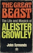 The Great Beast: The life and magick of…