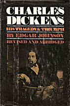 Charles Dickens His Tragedy and Triumph by…