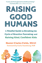 Raising Good Humans: A Mindful Guide to…