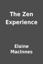 The Zen Experience by Elaine MacInnes