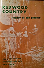 Redwood Country ... Legacy of the Pioneer by…