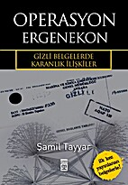 Operasyon, Ergenekon: gizli belgelerde…
